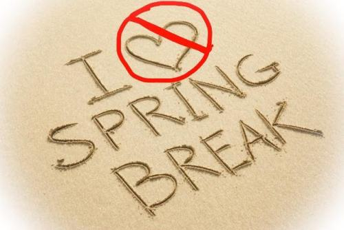 Spring Break is fun! Spring Break is awesome! Spring Break is...ugh, never mind.