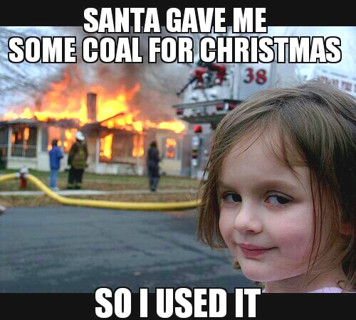 The terrifying reason why coal is no longer a viable gift giving option for even the naughtiest child.